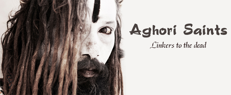 The Dreaded Aghori Saints